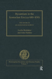 Byzantium in the Iconoclast Era (ca 680–850): The Sources: An Annotated Survey