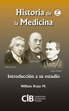 Historia de la medicina: Introducción a su estudio by William Rojas