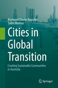Cities in Global Transition: Creating Sustainable Communities in Australia