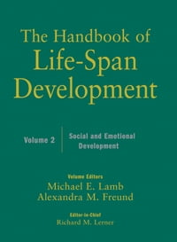 The Handbook of Life-Span Development, Social and Emotional Development