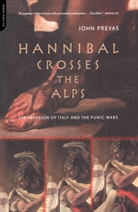Hannibal Crosses The Alps: The Invasion Of Italy And The Punic Wars