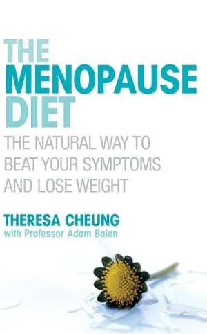The Menopause Diet The natural way to beat your symptoms and lose weight
