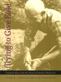 Trying to Give Ease: Tommie Bass and the Story of Herbal Medicine