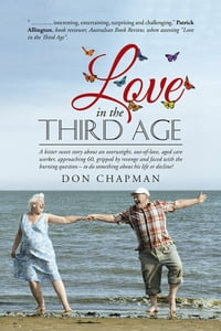 Love in the Third Age: A bitter sweet story about an overweight, out-of-love, aged care worker…