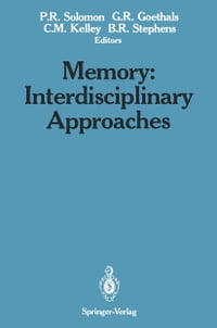 Memory: Interdisciplinary Approaches: Interdisciplinary Approaches