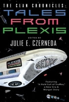 The Clan Chronicles: Tales from Plexis by Julie E. Czerneda