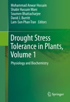 Drought Stress Tolerance in Plants, Vol 1: Physiology and Biochemistry by Shabir Hussain Wani