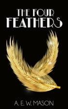 The Four Feathers by A. E. W. Mason