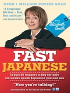 Fast Japanese with Elisabeth Smith (Coursebook)