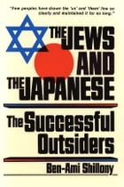 The Jews and the Japanese: The Successful Outsiders