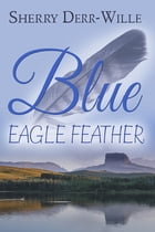 Blue Eagle Feather by Sherry Derr-Wille