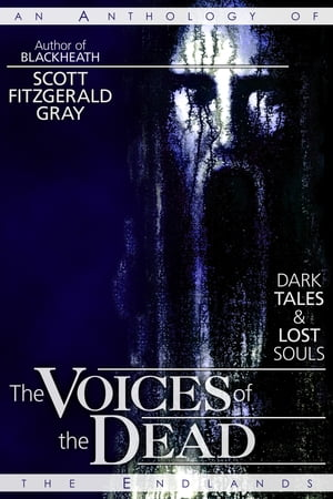 The Voices of the Dead: Dark Tales and Lost Souls