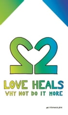 Love heals: why not do it more; as long as there are spirits in this world you will never travel alone by Lydia Muijen
