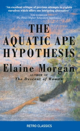 Book Aquatic Ape Hypothesis by Elaine Morgan