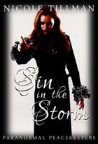 Sin in the Storm: Paranormal Peacekeepers, #4 by Nicole Tillman