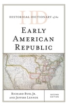Historical Dictionary of the Early American Republic by Richard Buel Jr.