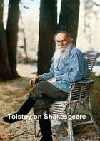 Tolstoy on Shakespeare: A Critical Essay by Leo Tolstoy
