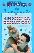 American Dream Boy: Filmstar-Roman by Angeleta Ushindi