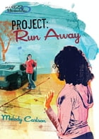 Project: Run Away by Melody Carlson