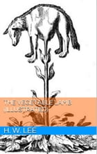 The Vegetable Lamb (Illustrated) by H. W. Lee