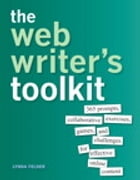 The Web Writer's Toolkit: 365 prompts, collaborative exercises, games, and challenges for effective online content by Lynda Felder