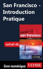 San Francisco - Introduction Pratique by Alain Legault