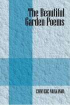 The Beautiful Garden Poems by Chinyere Nwakanma by Chinyere Nwakanma
