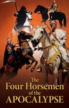 The Four Horsemen of the Apocalypse: The truth behind the four horsemen of Revelation by Gerald Flurry