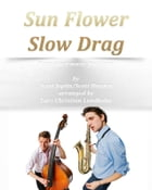 Sun Flower Slow Drag Pure sheet music for piano by Scott Joplin/Scott Hayden arranged by Lars Christian Lundholm by Pure Sheet music