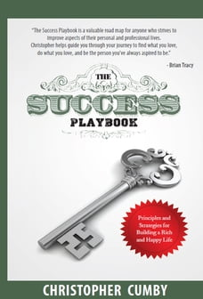 The Success Playbook: Principles and Strategies for Building a Rich and Happy Life