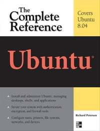 Ubuntu: The Complete Reference