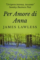 Per Amore Di Anna by James Lawless