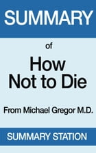 How Not to Die , Summary by Summary Station