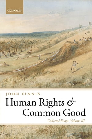 Human Rights and Common Good Collected Essays Volume III