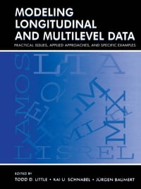 Modeling Longitudinal and Multilevel Data: Practical Issues, Applied Approaches, and Specific…