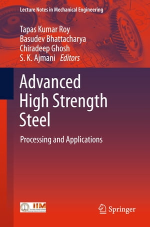 Advanced High Strength Steel: Processing and Applications by Tapas Kumar Roy