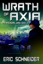 Wrath of Axia (The Arcadian Jihad, Book 2) by Eric Schneider