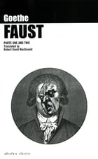 Faust: Parts One and Two by Johann Wolfgang von  Goethe