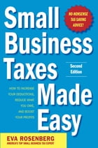 Small Business Taxes Made Easy, Second Edition by Eva Rosenberg