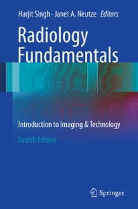 Radiology Fundamentals: Introduction to Imaging & Technology