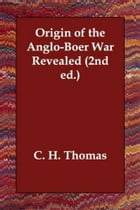 Origins of the Boer War Revealed by C. H. Thomas