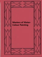 Masters of Water-Colour Painting by H. M. Cundall
