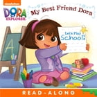 Let's Play School!: My Best Friend Dora (Dora the Explorer) by Nickelodeon Publishing