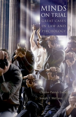 Book Minds on Trial: Great Cases in Law and Psychology by Charles Patrick Ewing