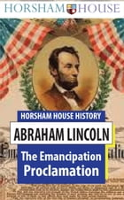 The Emancipation Proclamation: Full Text by Abraham Lincoln