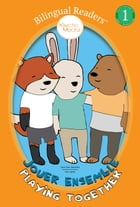 Jouer Ensemble / Playing Together: Easy Reader Level 1 - Children's Picture Book - French English, Français Anglais by Marie-Claire Beauchêne