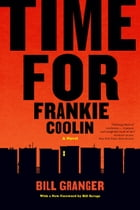 Time for Frankie Coolin: A Novel by Bill Granger