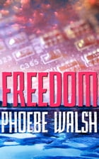 Freedom by Phoebe Walsh