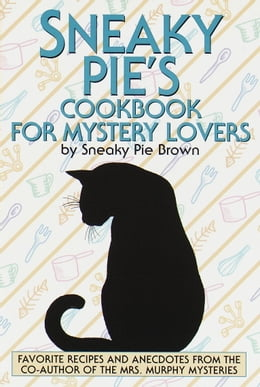 Book Sneaky Pie's Cookbook for Mystery Lovers by Rita Mae Brown