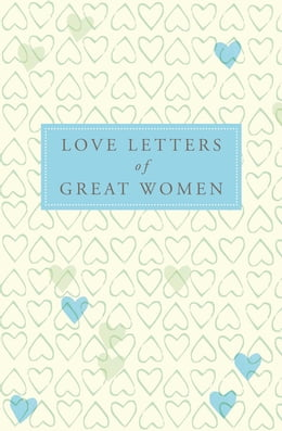 Book Love Letters of Great Women by Ursula Doyle (Ed.)